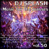 Dj Splash (Lynx Sharp) - Music for the masses 50