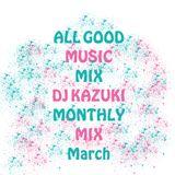 DJ KAZUKI MONTHLY MIX March