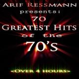 Arif Ressmann presents 70 Greatest Hits of the 70's