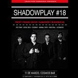 Shadowplay #18 (Cosmos Bar Madrid) - GuilleMODE - 11/03/2017