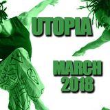 UTOPIA MARCH 2018