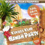 Kókusz Klub - Hawaii Party 2016.08.13.