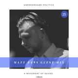 Matt Bann - Underground Politics Guest Mix 025