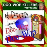 DOO-WOP KILLERS PART THREE