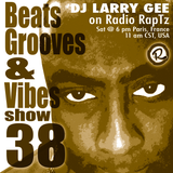 Beats, Grooves & Vibes #38 by DJ Larry Gee