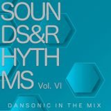 "DanSonic In The Mix ""Sounds&Rhythms Vol.VI"""