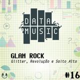 #16 Glam Rock: Glitter, Revolução e Salto Alto