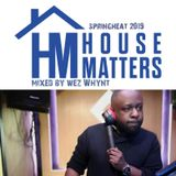 House Matters Presents SpringHeat 2019 Mixed By Wez Whynt