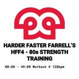 HFF4 - 80s Strength Training