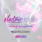 Gareth Emery @ Electric For Life 083 (Classics Set From Godskitchen, The Last Dance)