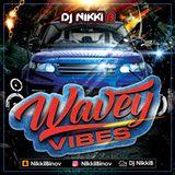 Wavey Vibes 18 - Dj Nikki B