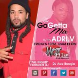The Go Getta Mix With ADRI.V The Go Getta On Hot 99.1 With DJ Ace Boogie  3-13-2015