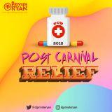 Private Ryan Presents Post Carnival Relief 2018