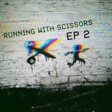 Running With Scissors Ep 2