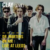 Clay (Live) Dr. Martens On Air: Live at Leeds