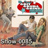 Mr. Dana's GRIT GRUB & GRIND Show 0085