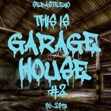 This Is GARAGE HOUSE #2 - June 2018