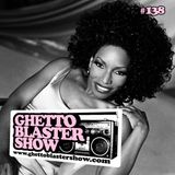 GHETTOBLASTERSHOW #138 (may 25/13)