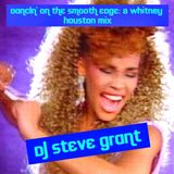 Dancin' On The Smooth Edge: A Whitney Houston Mix