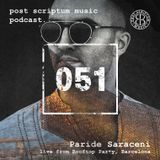 Post Scriptum 051 - Paride Saraceni live from Rooftop Party, Barcelona