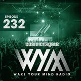Cosmic Gate - Wake Your Mind Radio 232