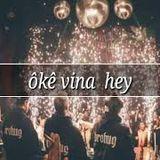 Okê Vina Hey