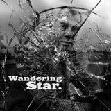 Wandering Star...
