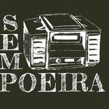 Sem Poeira - 14/03/15 - PGM#016