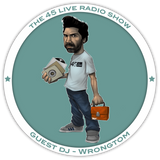 45 Live Radio Show pt. 46 with guest DJ WRONGTOM