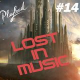LOST IN MUSIC # 14 On PLAYLOUD