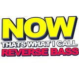Now Thats What I Call Reverse Bass Volume 1