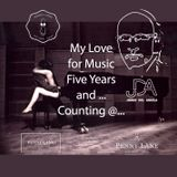 My Love for Music Five Years and ... Counting @..