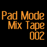 Pad Mode Mix Tape 002 (PMMT 002)