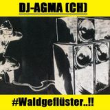 DJ-AGMA (CH)   #Waldgeflüster..!!  (20.09.2015) DJ-Set