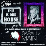 Shhh...This is our house Live - Sarah Main - 25_11_17