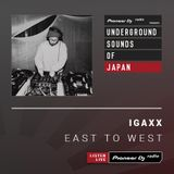 Igaxx - East To West #27 (Underground Sounds of Japan)