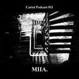 Cartel Podcast 011 - MIIA