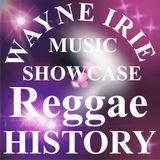 WAYNE IRIE MUSIC SHOWCASE REGGAE HISTORY ORIGINAL SOUND SYSTEM SELECTOR