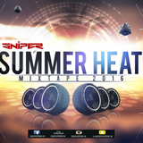DJSniperUK Presents: Summer Heat Mixtape 2016