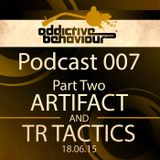 AB Podcast 007 - Part Two - With ARTIFACT & TR TACTICS - 18.06.15