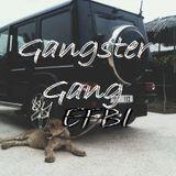 GANGSTER GANG by EFBI