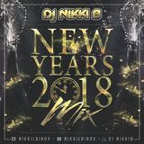 New Years 2018 Mix - Dj Nikki B