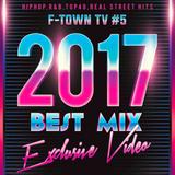 2017 BEST MIX / F-TOWN TV #5