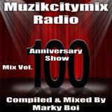 Marky Boi - Muzikcitymix Radio Mix Vol.100 (Anniversary Show)