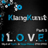KlangKunst - I L.O.V.E. (Best of Deep- & Tech-House 2012-2013) Part 3
