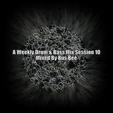 A Weekly Drum & Bass Mix Session 10
