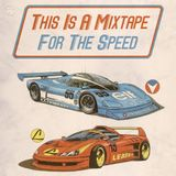 this is a mixtape: for the speed