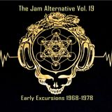 The Jam Alternative Vol. 19 ; More Early Excursions 1968-1978