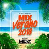 VERANO MIX 2018 (Mixed By Dj Micky)
