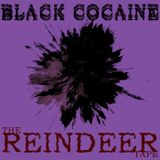 Black Cocaine - The Reindeer  Purple Tape / Chopped & Screwed